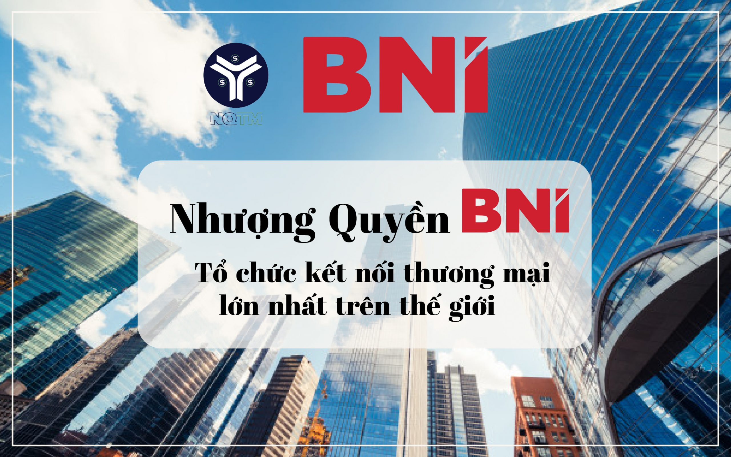 Nhượng quyền BNI việt nam - Tổ chức kết nối thương mại lớn nhất trên thế giới